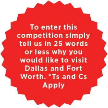 Visit Dallas and Fort Worth Win a Chance to Visit Dallas and Fort Worth--